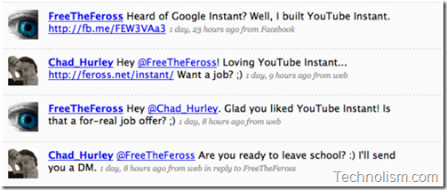 Chad hurley Youtube cofounder offers job to the youtube instant developer - Feross Aboukhadijeh