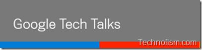Google tech talks Youtube channel